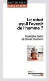 Rodolphe Gelin et Olivier Guilhem - Le robot est-il l'avenir de l'homme ?.