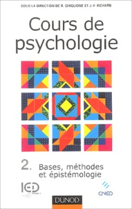 Rodolphe Ghiglione et J-F Richard - Cours de psychologie - Tome 2, Bases, méthodes, éspitémologie.