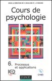 Rodolphe Ghiglione et Jean-François Richard - Cours de psychologie - Tome 6, Processus et applications.