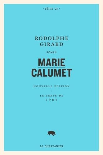 Marie Calumet. Nouvelle édition. Le texte de 1904