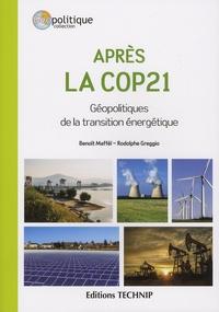 Rodolphe Greggio et Benoît Mafféï - Après la COP21 - Géopolitiques de la transition énergétique.