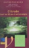 Rodolphe Greggio et Joël Broustail - Citroën - Essai sur 80 ans d'antistratégie.