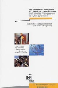 Rodolphe Grisey - Les entreprises françaises et la marque communautaire - De la jeunesse à l'élargissement de l'Union européenne.