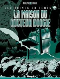 Rodolphe et Alain Mounier - La maison du Docteur Boogie.