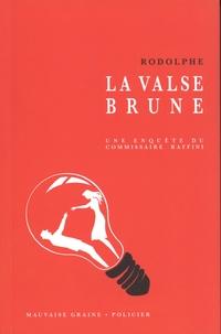 Rodolphe - La valse brune - Une enquête du commissaire Raffini.