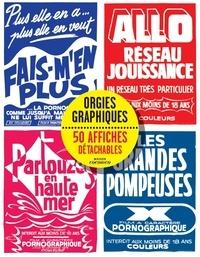 Rodolphe Lachat - Orgies graphiques - 50 affiches originales détachables.