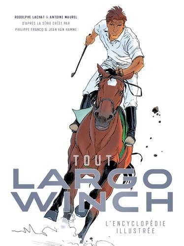 Tout Largo Winch. L'encyclopédie illustrée