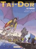 Rodolphe et Serge Le Tendre - Le cycle de Taï-Dor Tome 7 : Le mage.