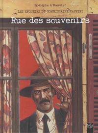 Rodolphe et Christian Maucler - Les enquêtes du commissaire Raffini  : Rue des souvenirs.