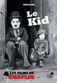 Rodolphe - Les films de Chaplin - Le Kid.