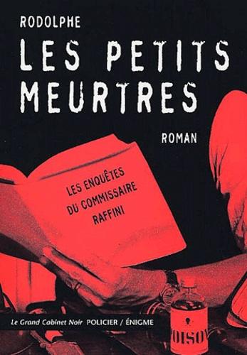 Rodolphe - Les petits meurtres - Les enquêtes du commissaire Raffini.