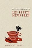Rodolphe - Les petits meurtres.