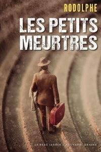 Les petits meurtres - Rodolphe - 9782845743106 - 5,99 €