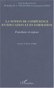 Rodolphe-M-J Toussaint et Constantin Xypas - La notion de compétence en éducation et en formation - Fonctions et enjeux.