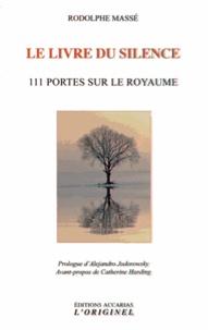 Rodolphe Massé - Le livre du silence - 111 Portes sur le Royaume.