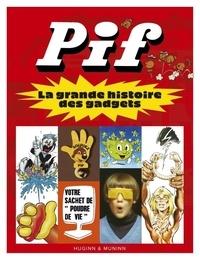 Rodolphe Massé - Pif - La grande histoire des gadgets.