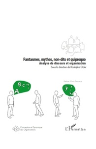 Rodolphe Ocler - Fantasmes, mythes, non-dits et quiproquo - Analyse de discours et organisation.