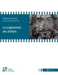 Rodolphe Olcèse - Le surgissement des archives.