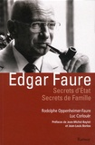 Rodolphe Oppenheimer-Faure et Luc Corloue - Edgar Faure - Secrets d'Etat, secrets de famille.