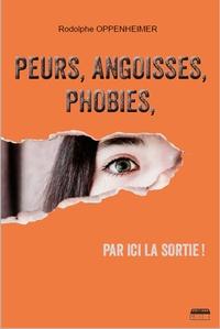 Peurs, angoisses, phobies, par ici la sortie!.pdf