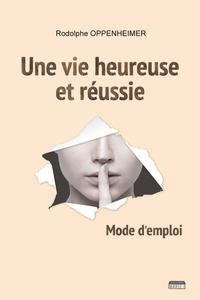 Rhonealpesinfo.fr Une vie heureuse et réussie - Mode d'emploi Image