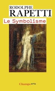 Rodolphe Rapetti - Le symbolisme.