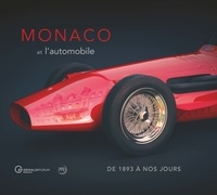 Rodolphe Rapetti - Monaco et l'automobile, de 1897 à nos jours.