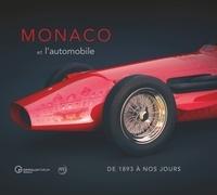 Rodolphe Rapetti - Monaco et l'automobile - De 1893 à nos jours.