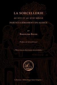 Rodolphe Reuss - La sorcellerie au XVIe et au XVIIe siècle particulièrement en Alsace.