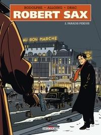 Rodolphe - Robert Sax Tome 2 : Paradis perdus.