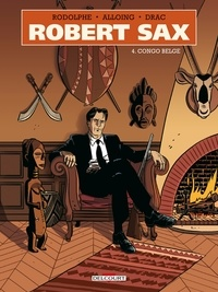 Rodolphe et Louis Alloing - Robert Sax Tome 4 : Congo belge.