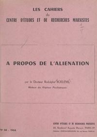 Rodolphe Roelens - À propos de l'aliénation.