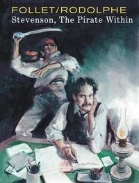 Rodolphe et  Follet - Stevenson, The Pirate Within Stevenson, The Pirate Within.