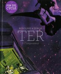 Rodolphe et Christophe Dubois - TER Tome 3 : L'imposteur.