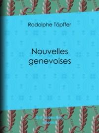 Rodolphe Töpffer - Nouvelles genevoises.