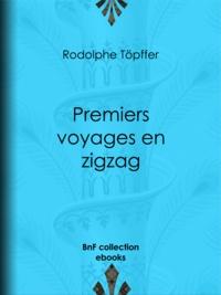 Rodolphe Töpffer - Premiers voyages en zigzag - ou Excursions d'un pensionnat en vacances dans les cantons suisses et sur le revers italien des Alpes.
