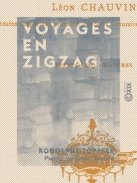 Rodolphe Töpffer et Léon Chauvin - Voyages en zigzag.