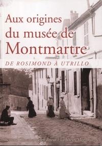 Rodolphe Trouilleux - Aux origines du musée de Montmartre - De Rosimond à Utrillo.