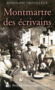 Téléchargement gratuit du livre électronique en pdf Montmartre des écrivains par Rodolphe Trouilleux en francais 9782758702207 PDF