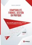 Rodolphe Vandesmet - Comptabilité, finance, gestion en pratique - Une nouvelle approche des concepts, exercices pratiques et corrigés.