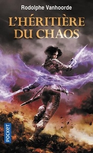 Rodolphe Vanhoorde - L'héritière du chaos.