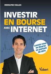 Rodolphe Vialles - Investir en bourse avec internet.
