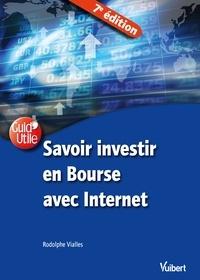 Rodolphe Vialles - Savoir investir en Bourse avec Internet.