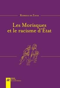 Amazon ebook téléchargements uk Les Morisques et le racisme d'Etat PDF en francais par Rodrigo de Zayas 9782729123109