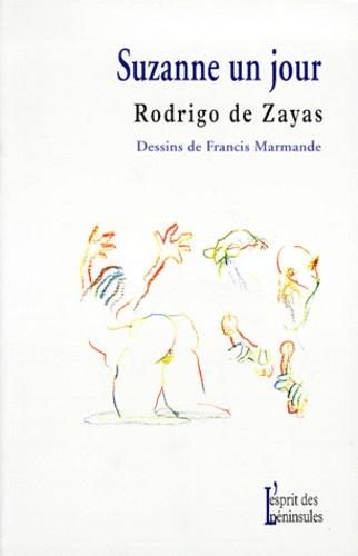 Rodrigo de Zayas et Francis Marmande - Suzanne un jour ou Les cinq figures du quadrille ordinaire.