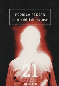Rodrigo Fresan - La velocidad de las cosas.