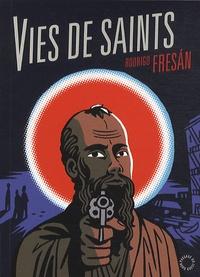 Rodrigo Fresan - Vies de saints.