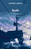 Rodrigo Garcia - Barullo - Un livre dodécaphonique.
