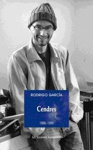 Rodrigo Garcia - Cendres (1986-1999).
