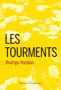 Rodrigo Hasbun - Les tourments.